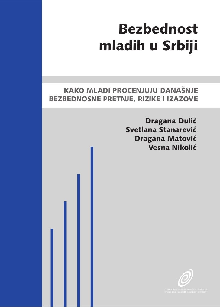 Bezbednost            mladih u Srbiji   KAKO MLADI PROCENJUJU DANAŠNJEBEZBEDNOSNE PRETNJE, RIZIKE I IZAZOVE               ...