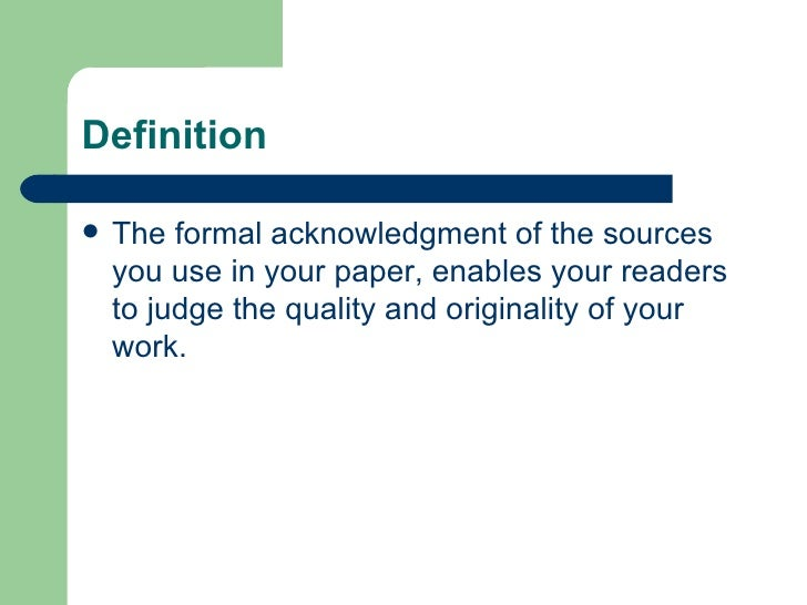 research paper sources definition Credibility of the sources used in academic writing know the difference so you be able to find credible source for your paper.
