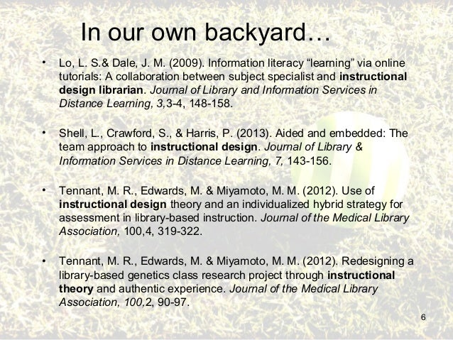 """In our own backyard…  • Lo, L. S.& Dale, J. M. (2009). Information literacy """"learning"""" via online  tutorials: A collaborat..."""