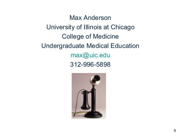 Max Anderson  University of Illinois at Chicago  College of Medicine  Undergraduate Medical Education  max@uic.edu  312-99...