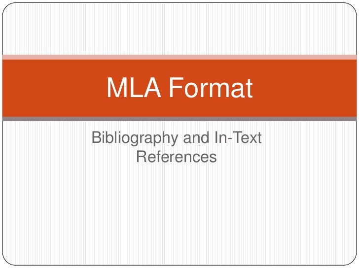 MLA FormatBibliography and In-Text       References