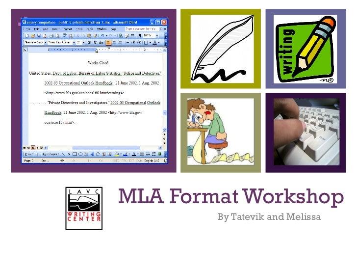 MLA Format Workshop By Tatevik and Melissa