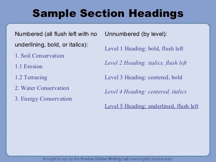 mla essay section headings According to owl purdue sample section headings the following sample headings are meant to be used only as a reference you may employ whatever system of formatting that works best for you so long as it remains consistent throughout the document.