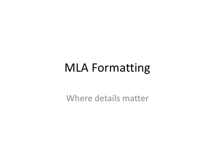 MLA FormattingWhere details matter