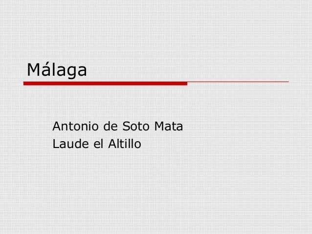 Málaga Antonio de Soto Mata Laude el Altillo