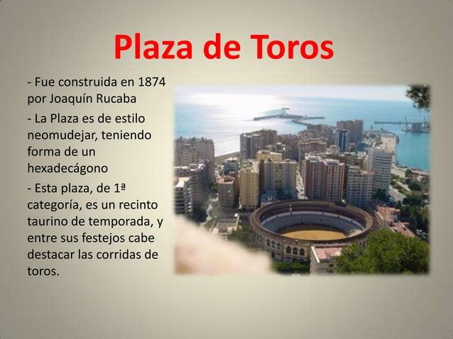 Plaza de Toros- Fue construida en 1874por Joaquín Rucaba- La Plaza es de estiloneomudejar, teniendoforma de unhexadecágono...