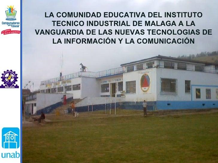 LA COMUNIDAD EDUCATIVA DEL INSTITUTO TECNICO INDUSTRIAL DE MALAGA A LA VANGUARDIA DE LAS NUEVAS TECNOLOGIAS DE LA INFORMAC...