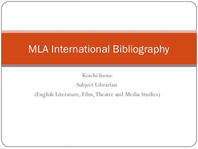 Koichi Inoue Subject Librarian (English Literature, Film,Theatre and Media Studies) MLA International Bibliography