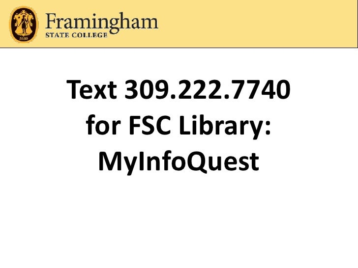 Text 309.222.7740 for FSC Library: MyInfoQuest<br />