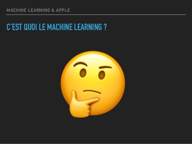 Cocoaheads Montpellier - Machine Learning & Apple Slide 3