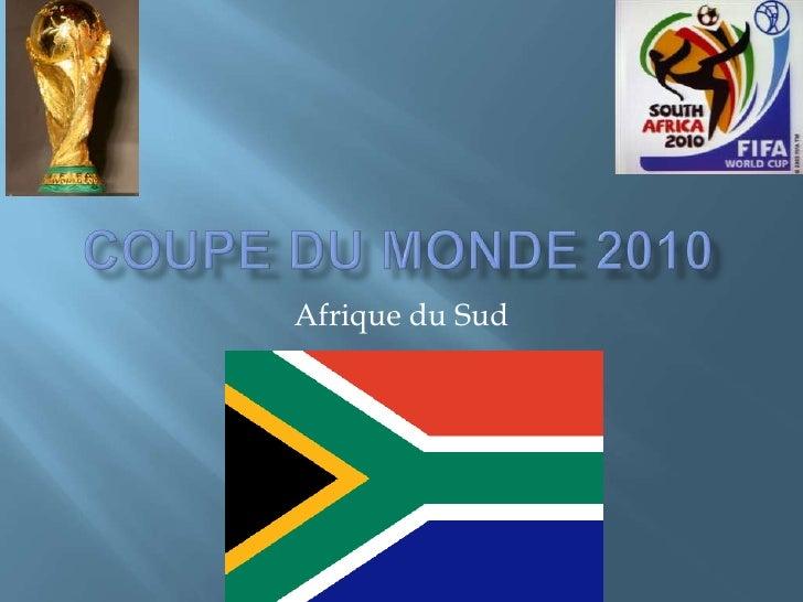 Coupe dumonde 2010<br />AfriqueduSud<br />