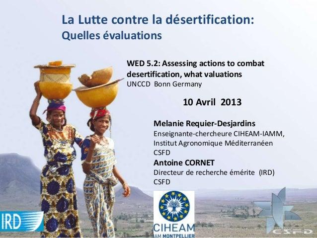 La Lutte contre la désertification:Quelles évaluations            WED 5.2: Assessing actions to combat            desertif...