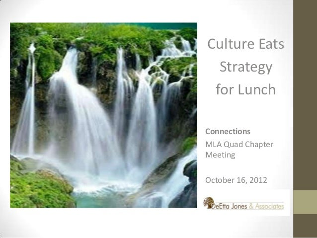 Culture Eats  Strategy for LunchConnectionsMLA Quad ChapterMeetingOctober 16, 2012