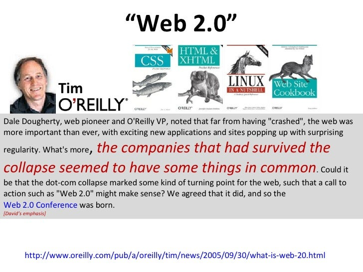 """ Web 2.0"" http://www.oreilly.com/pub/a/oreilly/tim/news/2005/09/30/what-is-web-20.html Tim Dale Dougherty, web pioneer an..."