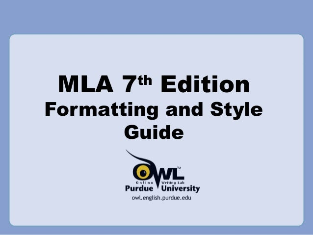 MLA 7 Edition        thFormatting and Style       Guide
