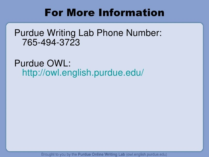 purdue online writing lab mla Owl purdue online writing lab mla works cited page: basic format summary: mla (modern language association) style is most commonly used to write papers and cite.