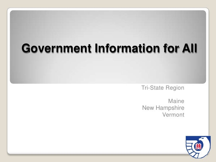 Government Information for All                    Tri-State Region                            Maine                    New...