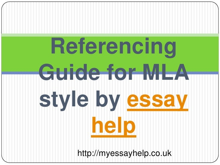 Referencing Guide for MLA style by essay help<br />http://myessayhelp.co.uk<br />