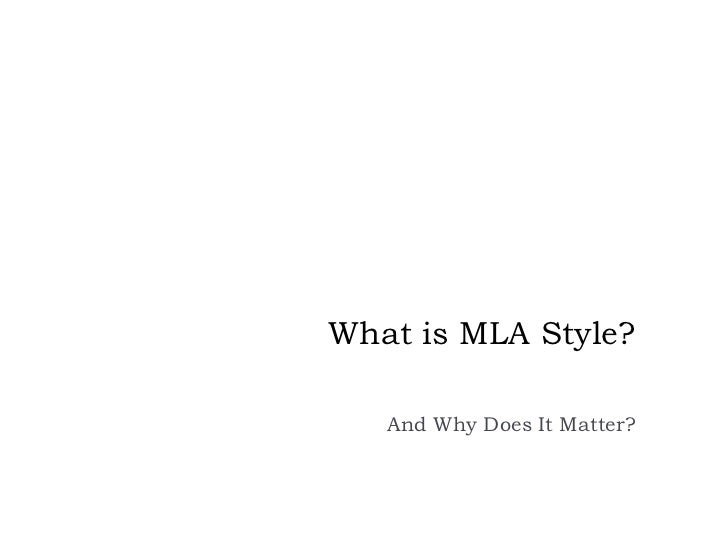 "What's ""MLA"" style? <br />And Why Does It Matter?<br />"