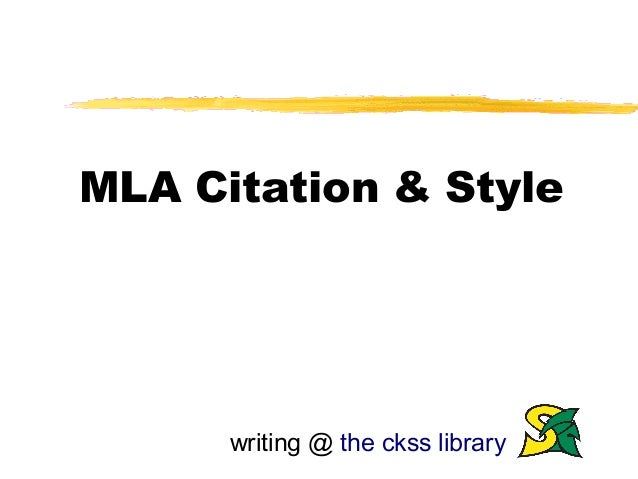 MLA Citation & Style      writing @ the ckss library