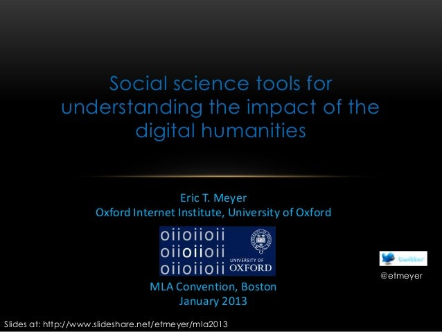 Social science tools for             understanding the impact of the                    digital humanities                ...