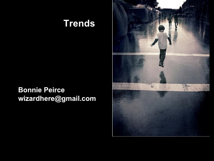 Bonnie Peirce [email_address] Trends