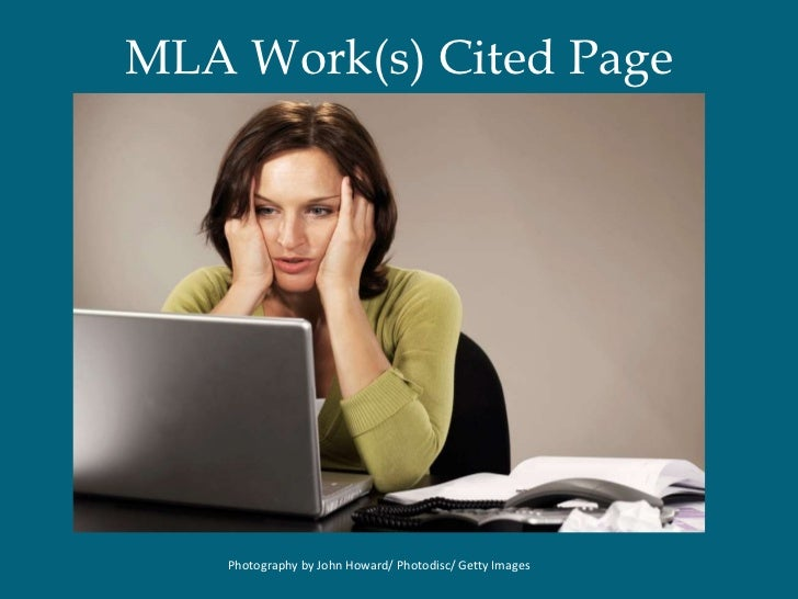 MLA Work(s) Cited Page Photography by John Howard/ Photodisc/ Getty Images