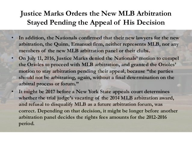 Justice Marks Orders the New MLB Arbitration Stayed Pending the Appeal of His Decision • In addition, the Nationals confir...
