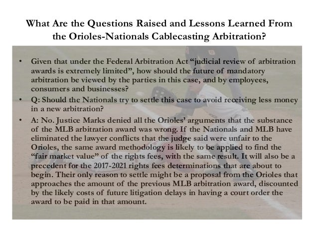 What Are the Questions Raised and Lessons Learned From the Orioles-Nationals Cablecasting Arbitration? • Given that under ...