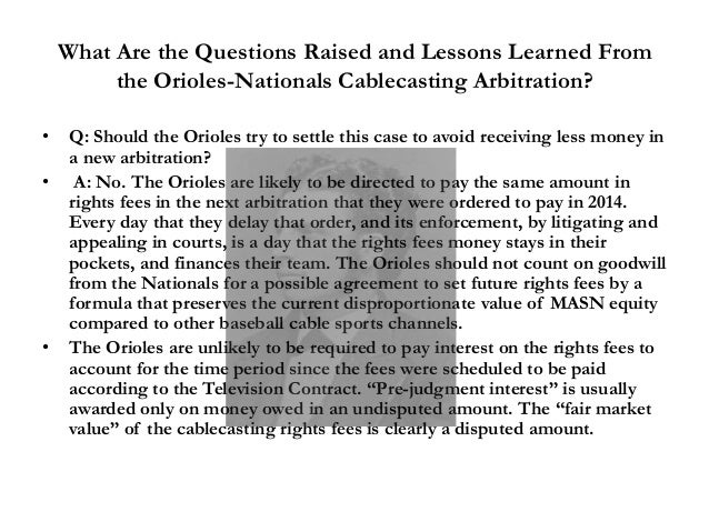 What Are the Questions Raised and Lessons Learned From the Orioles-Nationals Cablecasting Arbitration? • Q: Should the Ori...