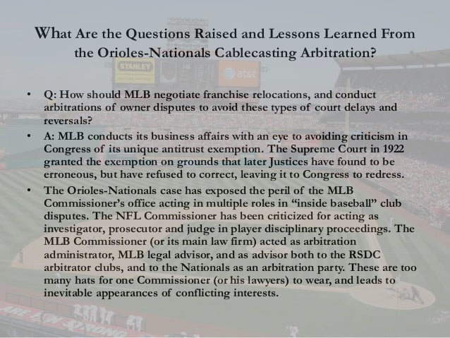 What Are the Questions Raised and Lessons Learned From the Orioles-Nationals Cablecasting Arbitration? • Q: How should MLB...