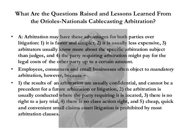 What Are the Questions Raised and Lessons Learned From the Orioles-Nationals Cablecasting Arbitration? • A: Arbitration ma...