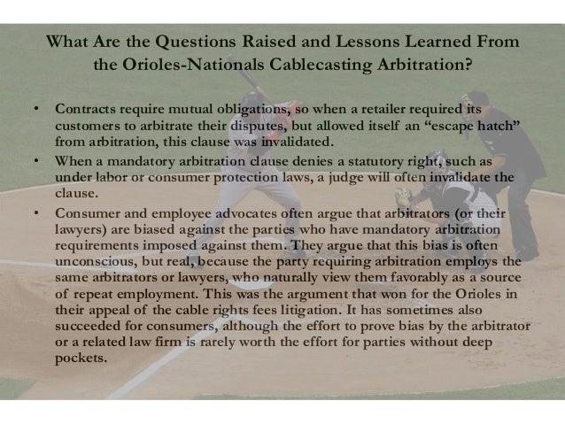What Are the Questions Raised and Lessons Learned From the Orioles-Nationals Cablecasting Arbitration? • Contracts require...