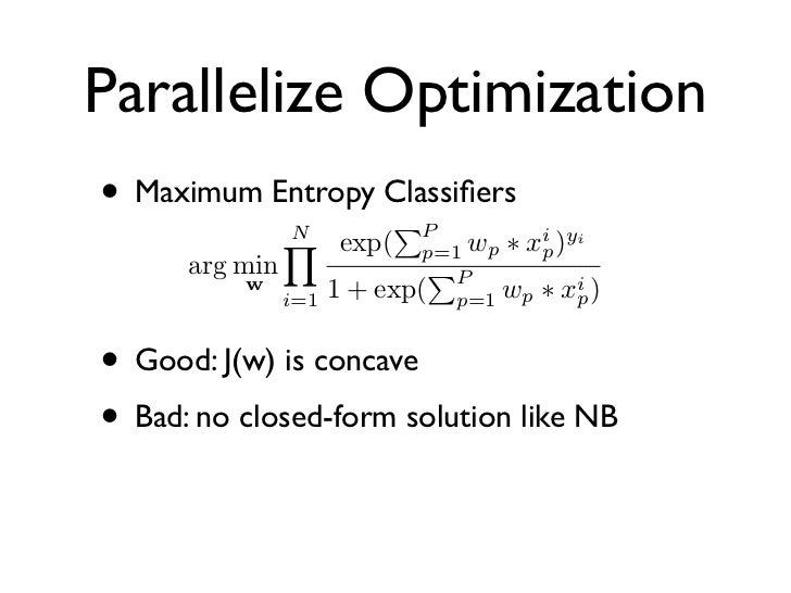 Distribute Gradient• w is initialized as zero• for t in 1 to T • Calculate gradients in parallel• Training CPU: O(TPN) to ...