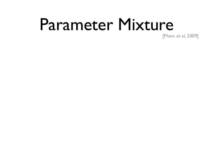 Iterative Param Mixture            [McDonald et al., 2010]                       Big Data   Shard 1   Shard 2   Shard 3   ...