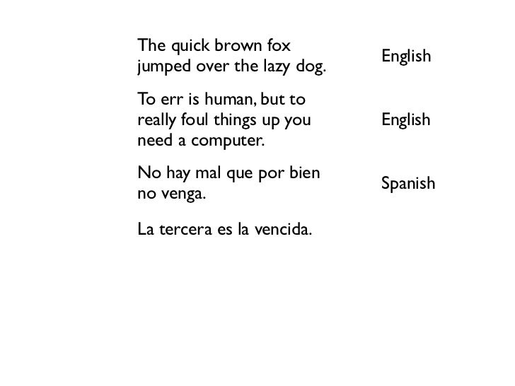 The quick brown fox                                          English           jumped over the lazy dog.           To err ...