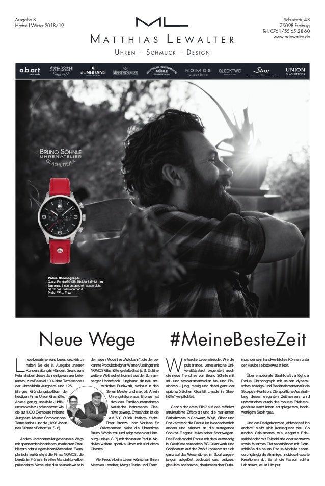 Schusterstr. 48 79098 Freiburg Tel. 0761/55 65 28 60 www.m-lewalter.de Ausgabe 8 Herbst | Winter 2018/19 W ertsache Lebens...