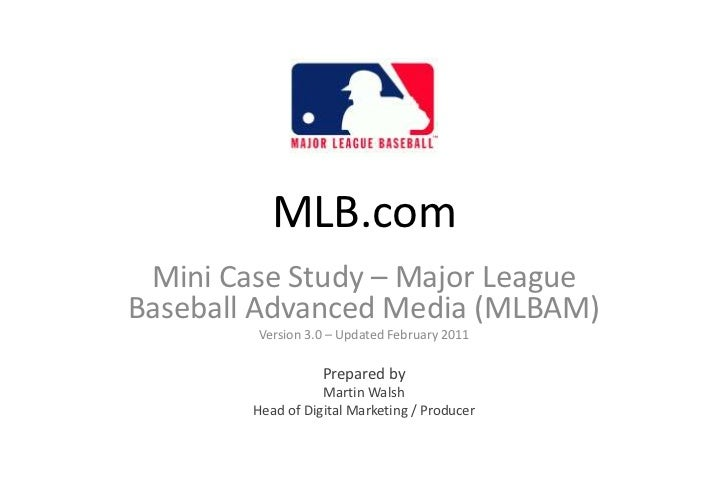 MLB.com<br />Mini Case Study<br />Prepared by<br />Martin Walsh<br />Digital Marketing Director<br />