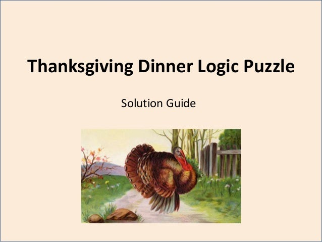 Thanksgiving Dinner Logic Puzzle           Solution Guide