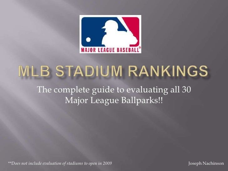 MLB stadium rankings<br />The complete guide to evaluating all 30 Major League Ballparks!!<br />**Does not include evaluat...