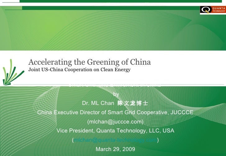 Accelerating the Greening of China Joint US-China Cooperation on Clean Energy Smart Grid  and Enviroment in China  by Dr. ...