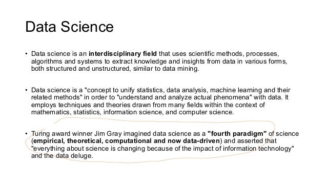 Data Science • Data science is an interdisciplinary field that uses scientific methods, processes, algorithms and systems ...