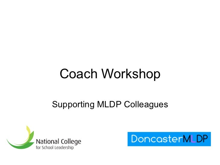 Coach Workshop Supporting MLDP Colleagues