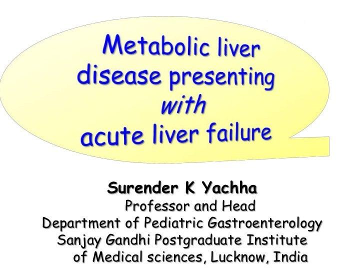 Surender K Yachha           Professor and HeadDepartment of Pediatric Gastroenterology  Sanjay Gandhi Postgraduate Institu...
