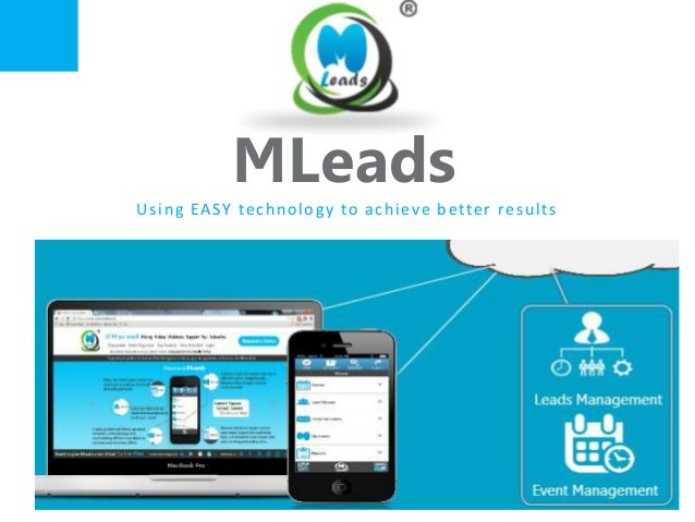 MLeads Using EASY technology to achieve better results