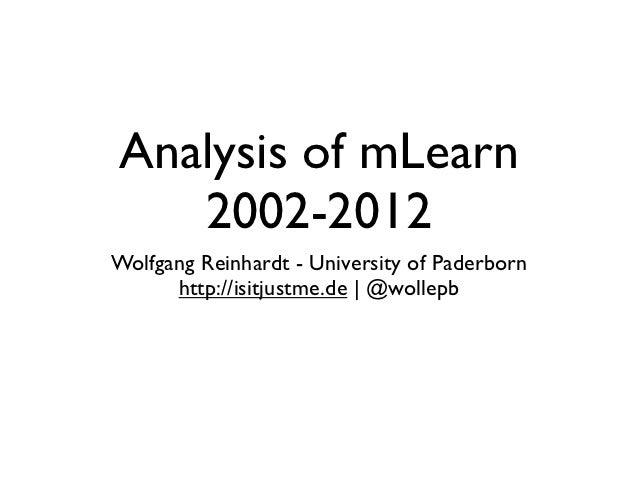 Analysis of mLearn   2002-2012Wolfgang Reinhardt - University of Paderborn      http://isitjustme.de | @wollepb