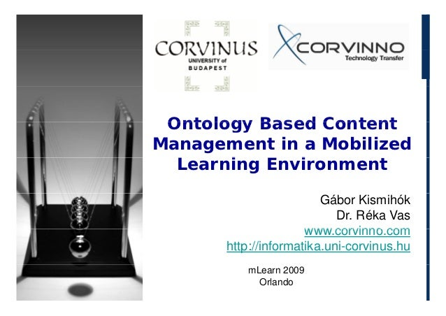Ontology Based ContentManagement in a Mobilized  Learning E i  L    i   Environment                         Gábor Kismihók...