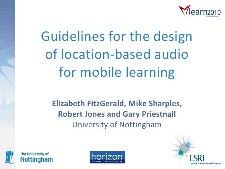 Guidelines for the design of location-based audio for mobile learning<br />Elizabeth FitzGerald, Mike Sharples, Robert Jon...