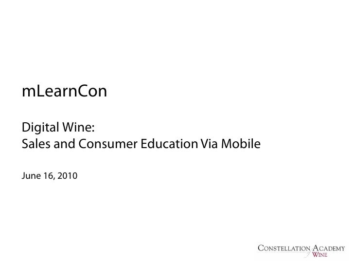 mLearnCon Digital Wine: Sales and Consumer Education Via Mobile  June 16, 2010
