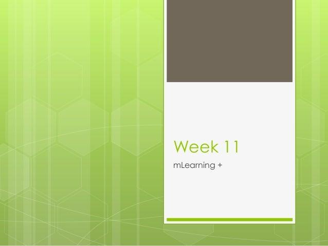 Week 11mLearning +